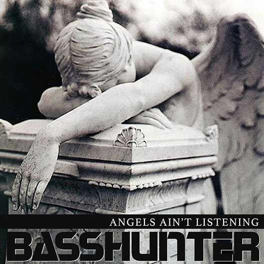 BASSHUNTER-Angels Aint Listening