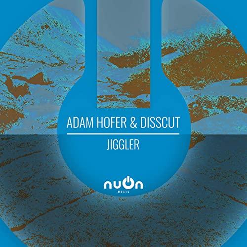 ADAM HOFER & DISSCUT-Jiggler