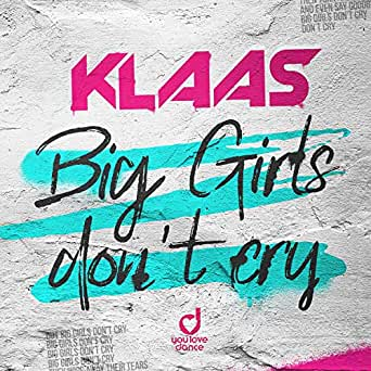 KLAAS-Big Girls Dont Cry