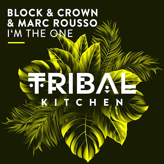 BLOCK & CROWN & MARC ROUSSO-I´m The One