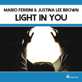 MARIO FERRINI & JUSTINA LEE BROWN-Light In You