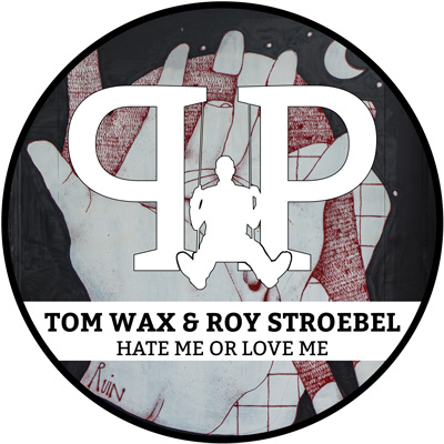 TOM WAX & ROY STROEBEL-Hate Me Or Love Me