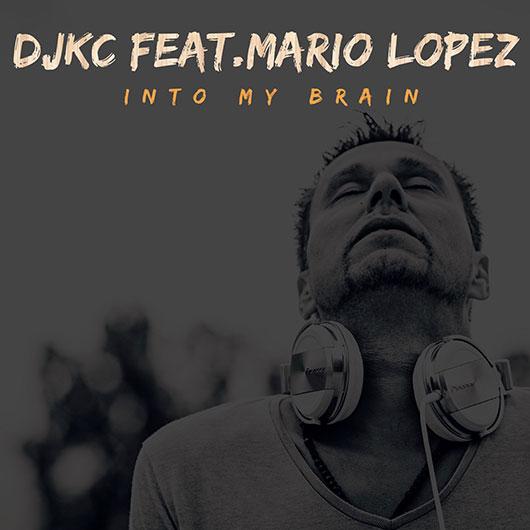 DJKC FEAT. MARIO LOPEZ-Into My Brain
