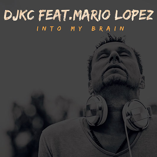 DJKC FEAT. MARIO LOPEZ-Into My Brain
