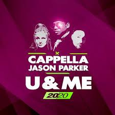 CAPPELLA & JASON PARKER-U & Me 2020