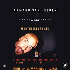 ARMAND VAN HELDEN FEAT. LORNE-Give Me Your Loving