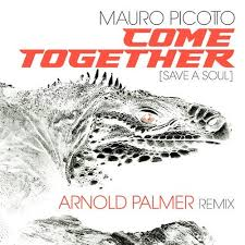 MAURO PICOTTO-Come Together (save A Soul) (remixe)