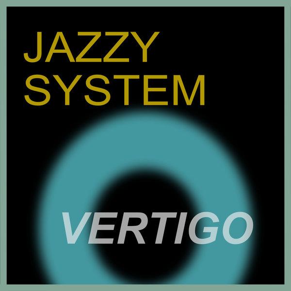 JAZZY SYSTEM-Vertigo