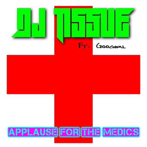 DJ TISSUE FEAT GOOGIRL-Applause For The Medics