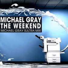 MICHAEL GRAY-The Weekend (remixe 2020)