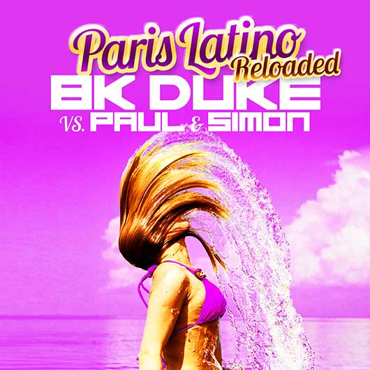 BK DUKE VS. PAUL & SIMON-Paris Latino (reloaded)