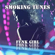 SMOKING TUNES-Funk Girl
