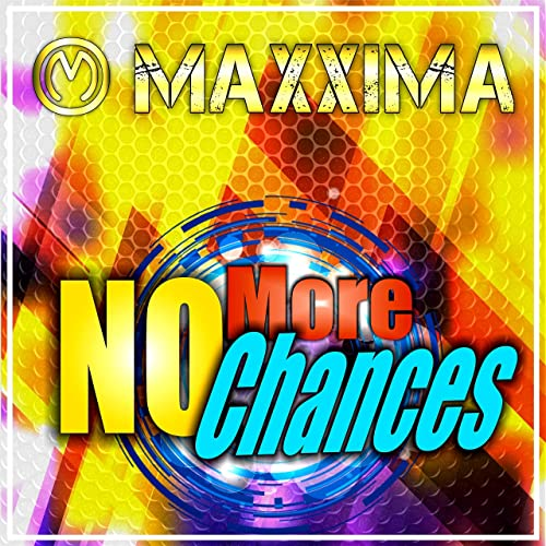 MAXXIMA-No More Chances