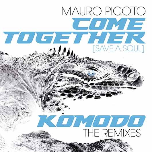 MAURO PICOTTO-Come To Me (save A Soul) Remixes