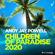 ANDY JAY POWELL-Children Of Paradise 2020