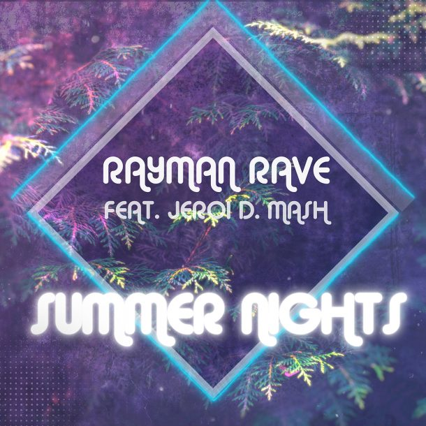 RAYMAN RAVE FEAT. JEROI D. MASH-Summer Nights