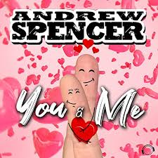 ANDREW SPENCER-You & Me