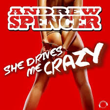 ANDREW SPENCER-She Drives Me Crazy