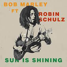 BOB MARLEY FEAT. ROBIN SCHULZ-Sun Is Shining