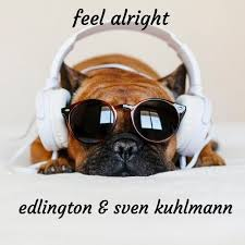 EDLINGTON & SVEN KUHLMANN-Feel Alright