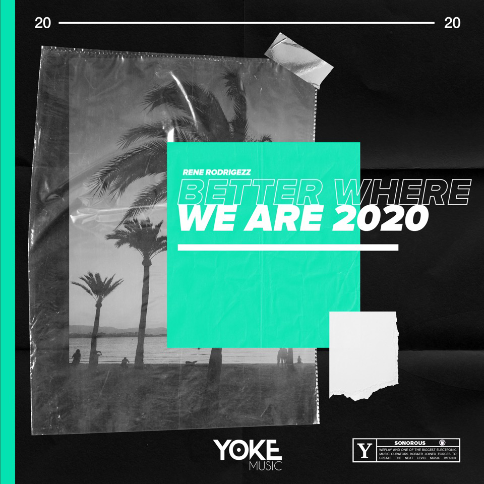 RENE RODRIGEZZ FEAT. HELLEN VISSERS-Better Where We Are 2020