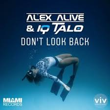 ALEX ALIVE & IQ-TALO-Don´t Look Back
