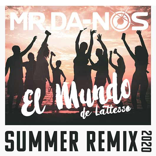 MR.DA-NOS-El Mundo (de Latesso) Summer Remix 2020
