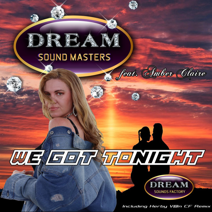 DREAM SOUND MASTERS FEAT AMBER CLAIRE-We Got Tonight