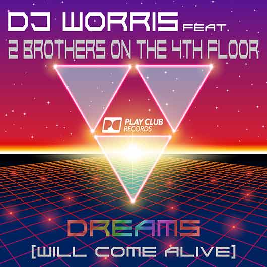 DJ WORRIS FEAT. 2 BROTHERS ON THE 4TH FLOOR-Dreams (will Come Alive)