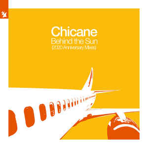 CHICANE-Behind The Sun (2020 Anniversary Remixes)