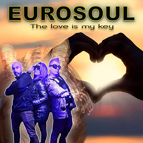 EUROSOUL-The Love Is My Key