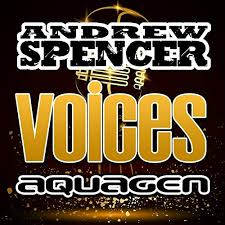 ANDREW SPENCER & AQUAGEN-Voices