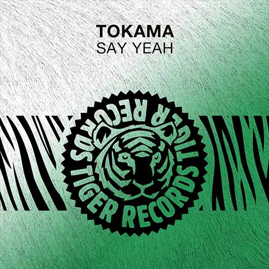 TOKAMA-Say Yeah