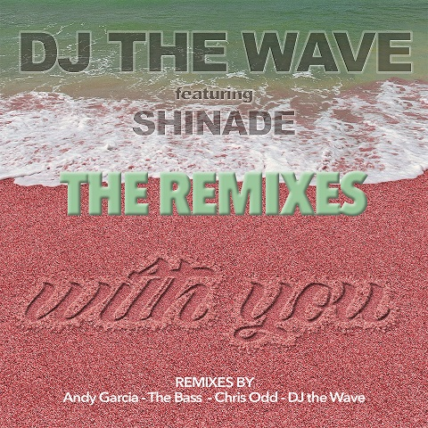 DJ THE WAVE FEAT. SHINADE-With You