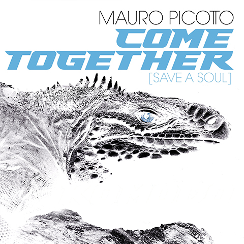 MAURO PICOTTO-Come Together (Save A Soul) Remixes
