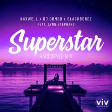 NAXWELL, DJ COMBO & BLACKBONEZ FEAT. LYNN STEPHANS-Superstar