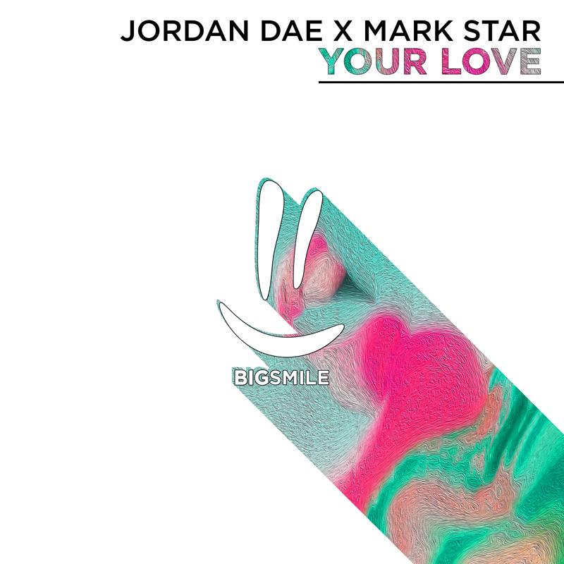 JORDAN DAE X MARK STAR-Your Love