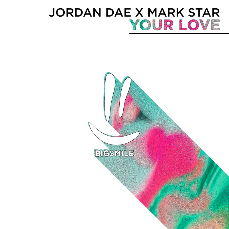 JORDAN DAE X MARK STAR-Your Love