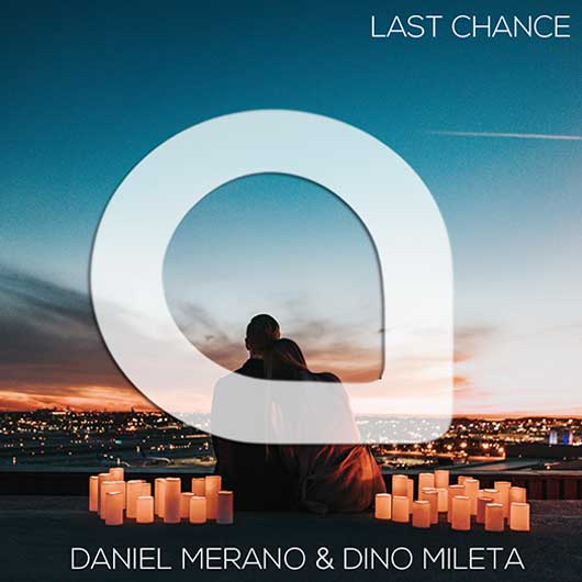 DANIEL MERANO & DINO MILETA-Last Chance