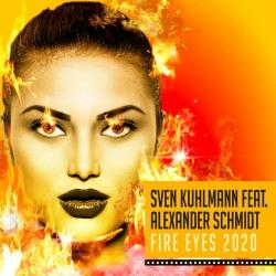 SVEN KUHLMANN FEAT. ALEXANDER SCHMIDT-Fire Eyes 2020