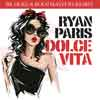 RYAN PARIS-Dolce Vita (Remixes)