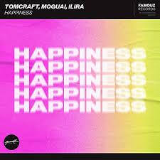 TOMCRAFT, MOGUAI, ILIRA-Happiness
