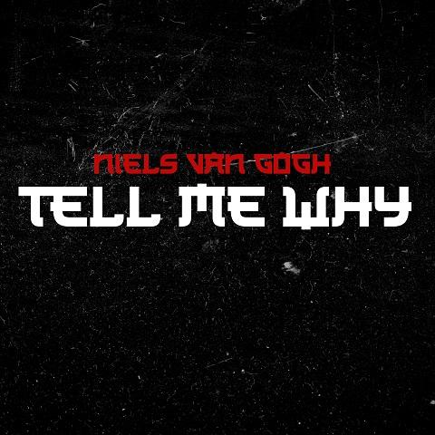 NIELS VAN GOGH-Tell Me Why