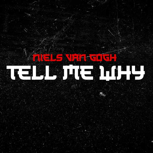 NIELS VAN GOGH-Tell Me Why