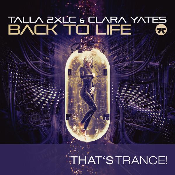 TALLA 2XLC & CLARA YATES - BACK TO LIFE-Back To Life