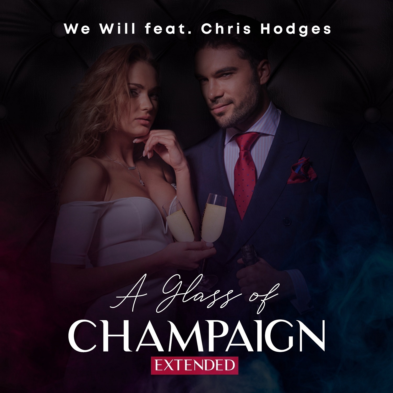WE WILL FEAT. CHRIS HODGES-A Glas Of Champaign
