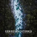 THOMAS LEMMER & CHRISTOPH SEBASTIAN PABST-Gebirgsbachtürkis