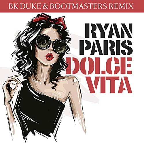 RYAN PARIS-Dolce Vita (bk Duke & Bootmasters Remix)