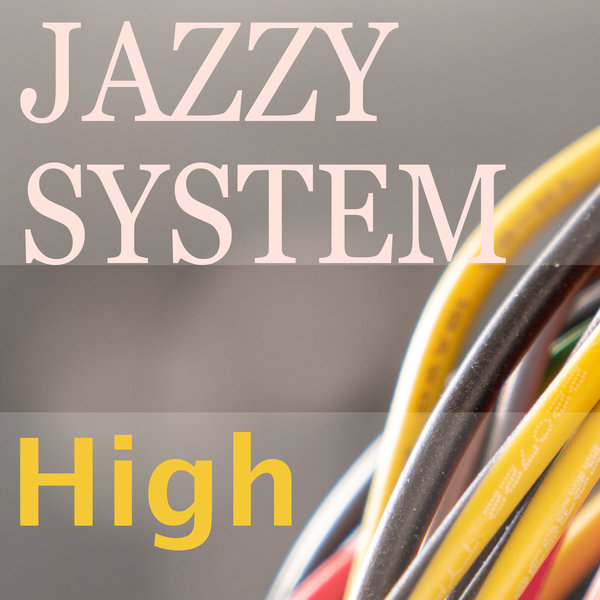 JAZZY SYSTEM-High