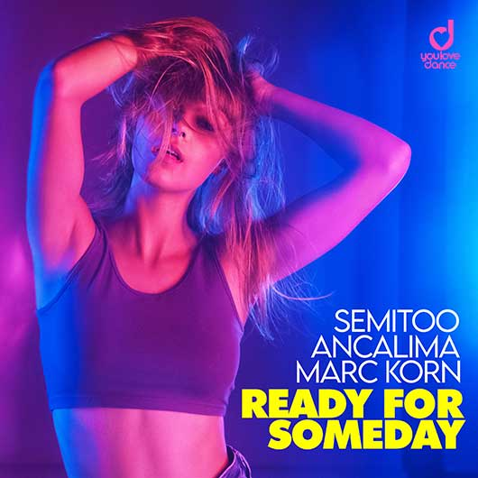 SEMITOO & ANCALIMA & MARC KORN-Ready For Someday
